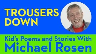 Trousers Down - Kids' Poems and Stories With Michael Rosen Video