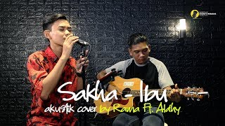 NEW SAKHA - IBU  | COVER BY RAMA Ft. ALDHY