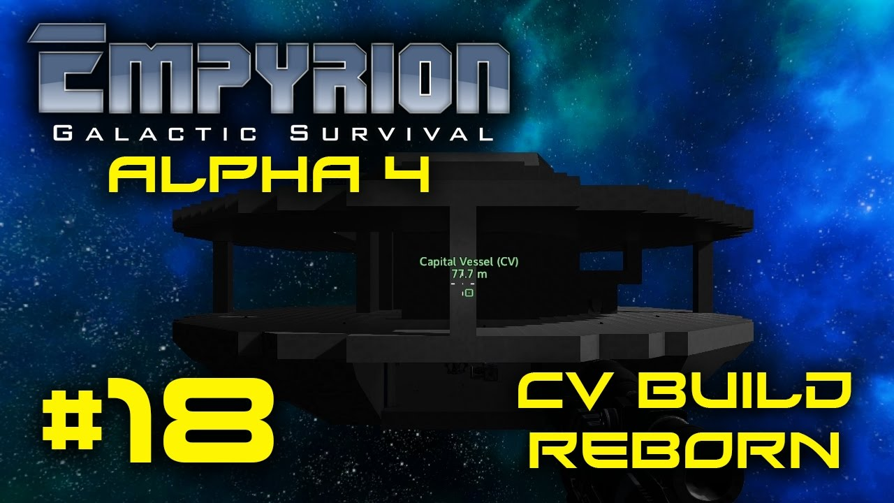 empyrion alpha 4 -  18 -  u0026quot cv build reborn u0026quot