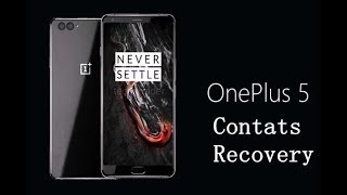 How to Recover Lost/Deleted Contacts from Oneplus 5?
