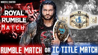 Roman Reigns In Royal Rumble Match Or Intercontinental Title? Roman Reigns Plans Royal Rumble 2018