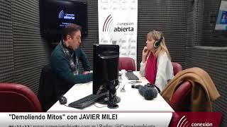 """""""Demoliendo Mitos"""" con JAVIER MILEI 27-07-18 /Radio Conexion Abierta"""