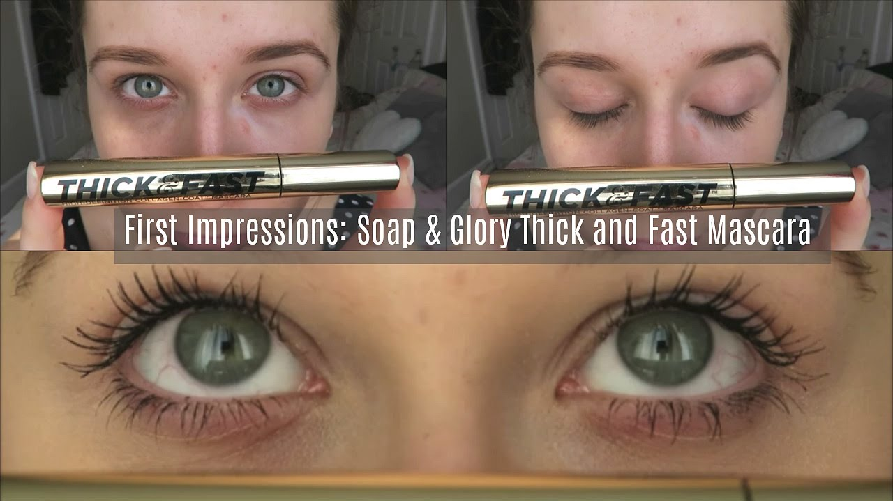 f05476524cf First Impressions - Soap & Glory Thick & Fast Mascara - YouTube