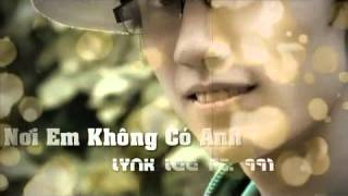 Nơi em không có anh - Lynk Lee ft 991(audio lyrics)