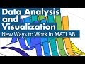 Data Analysis and Visualization - New Ways to Work in MATLAB
