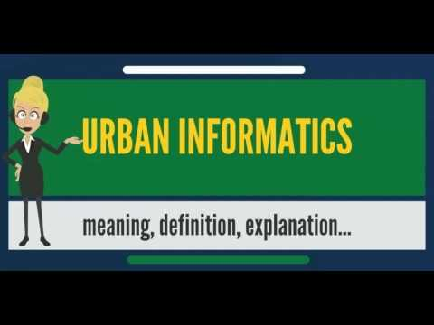 What is URBAN INFORMATICS? What does URBAN INFORMATICS mean? URBAN INFORMATICS meaning