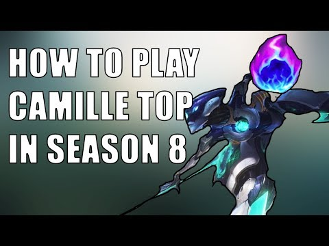 HOW TO PLAY CAMILLE IN SEASON 8! Gameplay Commentary | League of Legends