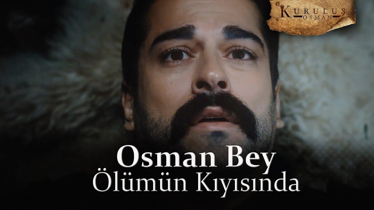 Osman Bey ölümün kıyısında! - 2