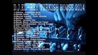 D.J.El-Rey Turkish House 2014 Türkce Megamix