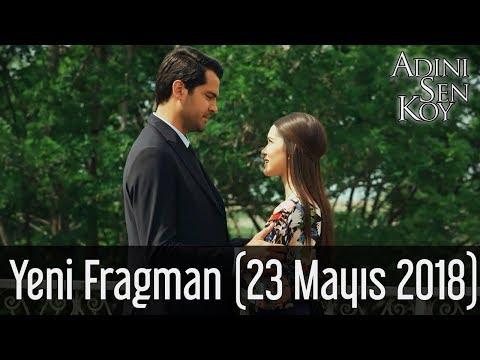 Adını Sen Koy Yeni Fragman (23 Mayıs 2018)