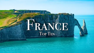 Top 10 Places To Visit In France - 4K Travel Guide