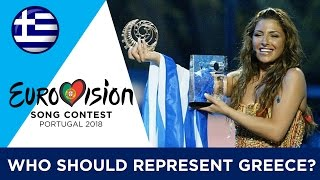 Eurovision 2018 - Who Should Represent GREECE?