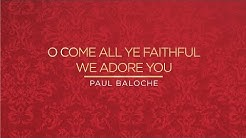 O Come All Ye Faithful/We Adore You (Lyric Video) - Paul Baloche [ Official ]