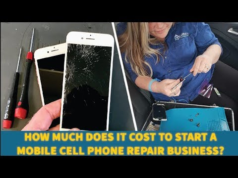 How Much Does It Cost To Open A Mobile Cell Phone Repair Business