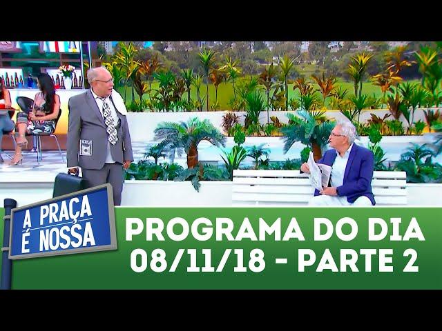 A Praça é Nossa (08/11/18) | Parte 2