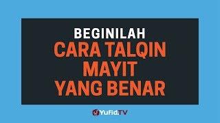 Beginilah Bacaan Talqin Mayit & Cara Mentalqin Mayit yang BENAR - Poster Dakwah Yufid TV