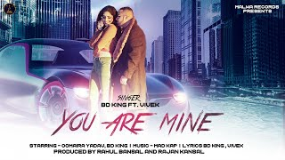 YOU ARE MINE Full Bd King Oomaira Vivek Latest Romantic Song 2019 New Songs 2019
