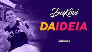 MC Dukevi - Da Ideia 🔥