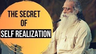 THE SECRET OF SELF REALIZATION BY SADHGURU | SADHGURU LATEST