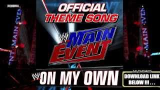 "WWE: ""On My Own"" (Main Event) Theme Song + AE (Arena Effect)"