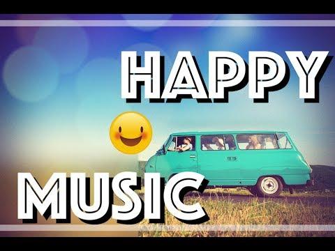 Música Alegre Para Videos Música De Fondo Feliz Música Instrumental Youtube