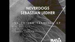Neverdogs, Sebastian Ledher - Una (Original Mix)