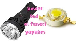 POWER LED İLE ŞARJ ' LI EL FENERİ NASIL YAPILIR