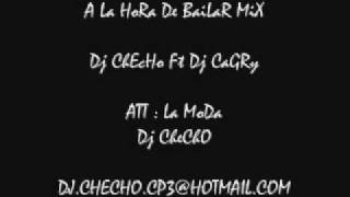 A La HoRa De BaiLaR MiX  - Dj CheCho Ft Dj CaNgRy