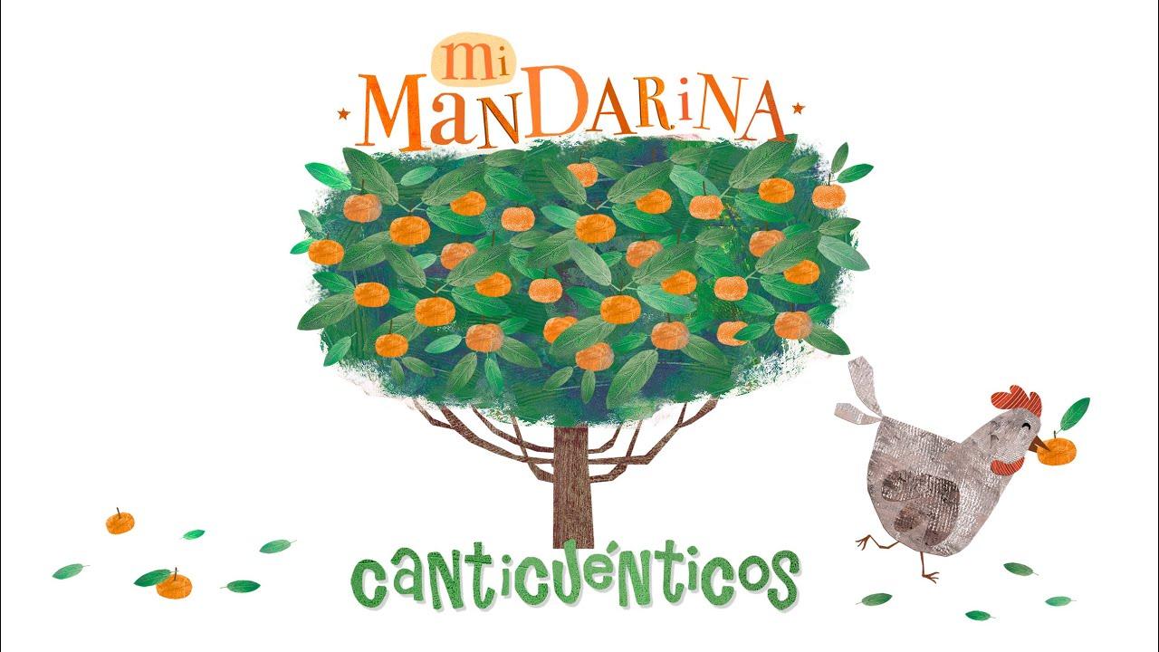 Mi mandarina - CANTICUÉNTICOS