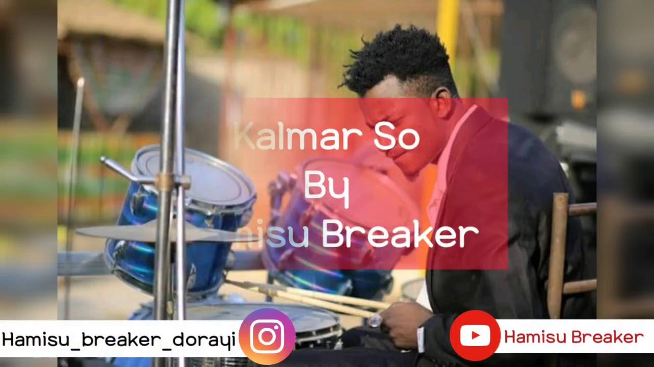 Download hamisu breaker - kalmar so (lyrics 2020)
