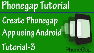 Free Phonegap Tutorial for Android & iOS for Beginners Tutorial 3 - Project Creation in Phonegap