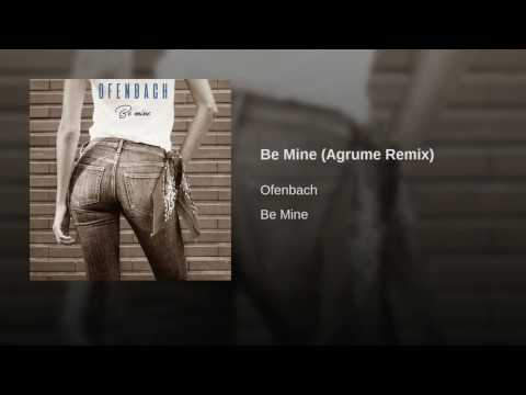 Be Mine (Agrume Remix)