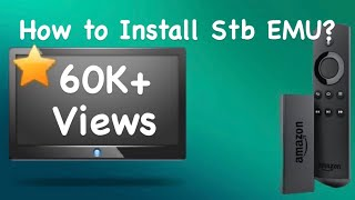 How to Install Stb Emulator for Amazon Fire Stick? | HOW TO - a video series