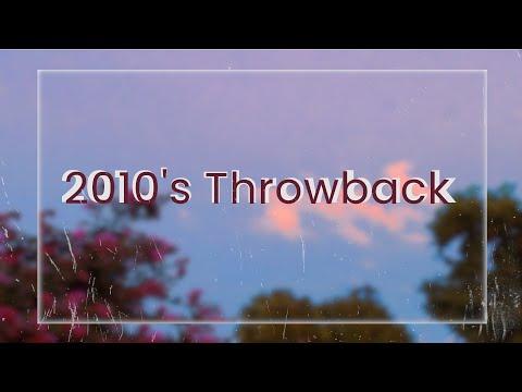 2010's Throwback // A Nostalgia Playlist