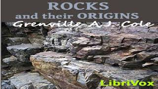 Rocks and Their Origins | Grenville A. J. Cole | *Non-fiction, Science | Audiobook Full | 1/2