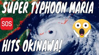 Super Typhoon Maria Hits Okinawa!