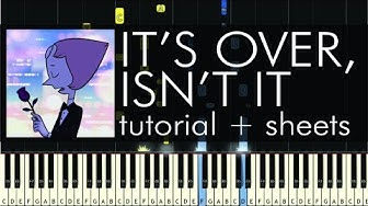 Steven Universe - It's Over Isn't It - Piano Tutorial - How to Play + Sheets