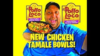 El Pollo Loco's New Chicken Tamale Bowls!