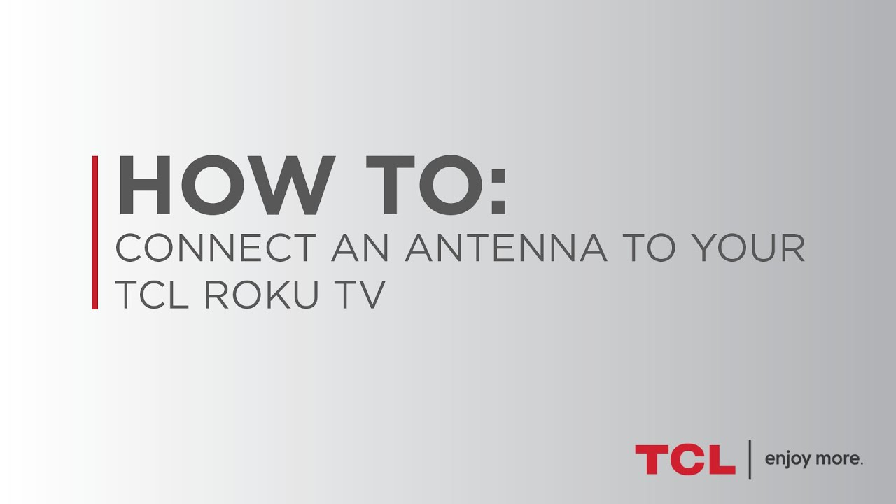 How to Connect an Antenna to your TCL Roku TV