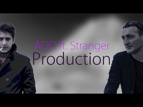 ADO ft. Stranger - Ampec Korav (Armenian Deep-House)