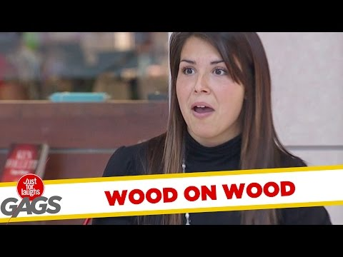 Wood on Wood Prank