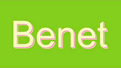 How to Pronounce Benet