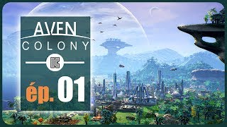 [FR] Aven Colony Gameplay ép 1 – Let