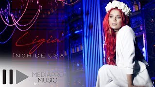 Ligia - Inchide usa (Official Video)