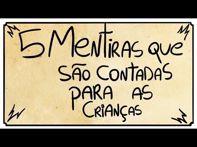 5 MENTIRAS QUE SÃO CONTADAS PARA AS CRIANÇAS