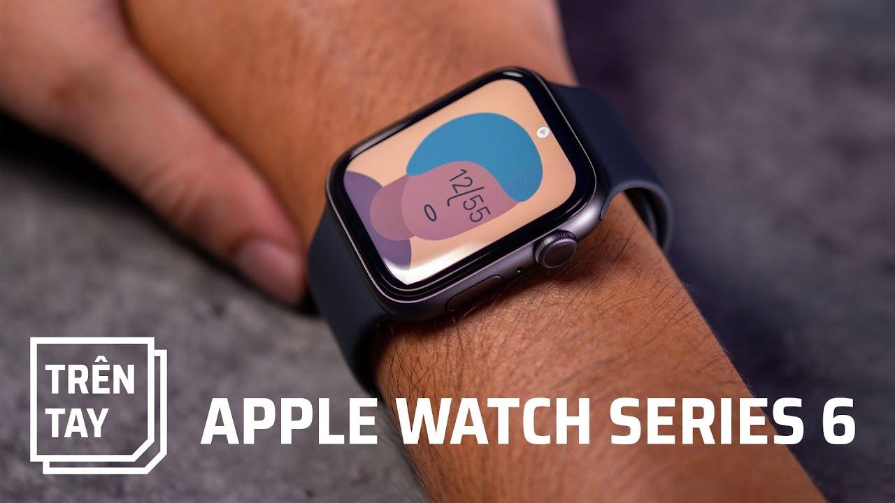 Trên tay Apple Watch Series 6: chưa có đo SpO2 cho VN