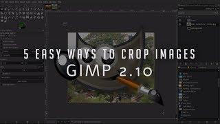 5 Easy Ways t๐ Crop Images | GIMP 2.10 Tutorial