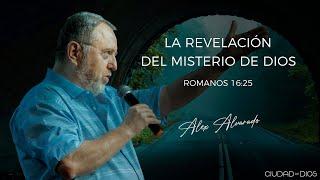 Alex Alvarado | La Revelación del Misterio de Dios - Romanos 16:25 - YouTube Videos