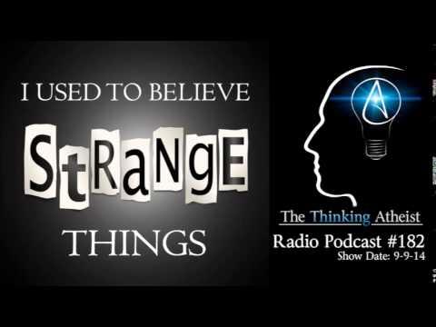 TTA Podcast 182: I Used To Believe Strange Things