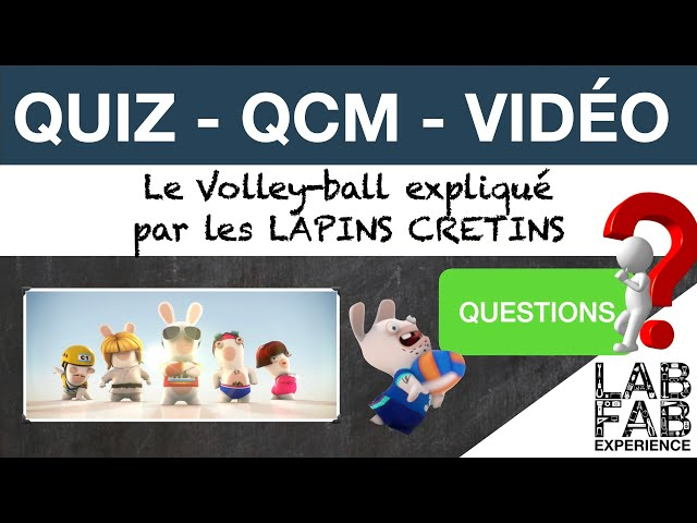 Quiz - QCM - Le Volley ball expliqué par les Lapins Crétins - Questions